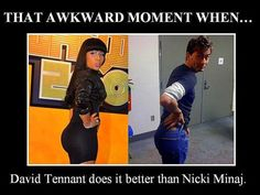 There is nothing in this world that nicki minaj could so better than David tennant David Tennant, Nicki Menaj, 10th Doctor, Diy Doctor, Don't Blink, Awkward Moments, Dr Who, Superwholock, Tardis