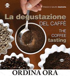 La Filiera del caffè espresso - La degustazione del Caffè di Franco e Mauro Bazzara - Planet Coffee