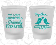 Love Laughter and Happily Ever After, Frosted Glassware, Love Birds, Frosted Shot Glasses (80)