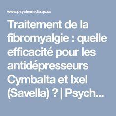 Traitement de la fibromyalgie : quelle efficacité pour les antidépresseurs Cymbalta et Ixel (Savella) ?   Psychomédia