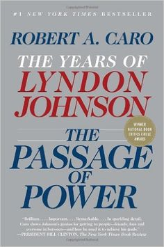 Amazon.com: The Passage of Power: The Years of Lyndon Johnson, Vol. IV (9780375713255): Robert A. Caro: Books