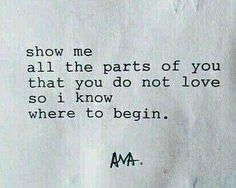 I'm afraid to open up to something new. But you'll hold my hand and say...