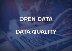 Open Data is Great -- But Only If You Ensure Data Quality