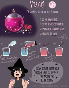 September is here and so is Virgo's month! Try it this near full moon! *:・゚✧ The potion can vary on quantities depending on how much you want to do. This should make it for a couple of glasses. When you wake up (after drinking the potion and going to...