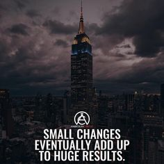 Small changes will eventually turn into huge results! Make some small changes today! - DOUBLE TAP IF YOU AGREE! Ambition, Destinations, Leadership, Entrepreneur, Building An Empire, Change Your Life, Small Changes, Double Tap, Wisdom Quotes