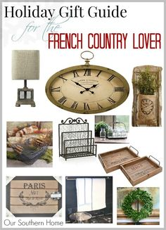 Country Home Decor -                                                              Our Southern Home   Gift Guide for the French Country Lover   www.oursouthernho...
