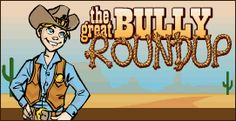 The Great Bully Roundup List of tips on dealing with a bully at school