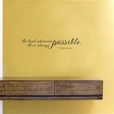Be kind whenever possible. It is always possible. Dalai Lama Vinyl Wall Art Decal Sticker $12.99