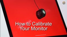 The EASY way to Color Calibrate your monitor