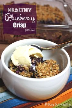 Healthy Blueberry Crisp - lower calorie, gluten free, can be dairy-free and vegan.  | BusyButHealthy.com