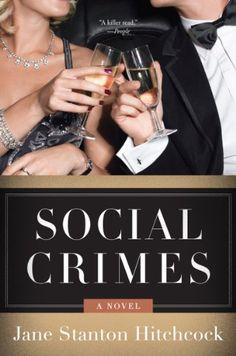 This was really fun reading!   Social Crimes: A Novel by Jane Stanton Hitchcock,http://www.amazon.com/dp/0062259237/ref=cm_sw_r_pi_dp_hjHmsb1XS23MWQGB