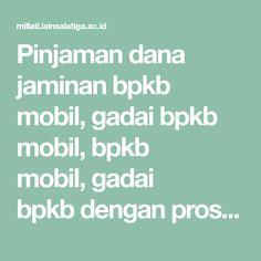 Pinjaman dana jaminan bpkb mobil,gadai bpkb mobil,bpkb mobil,gadai bpkbdengan proses mudah dan cepat serta suku bunga terendah dan batas pinjaman maksimal paling tinggi di seluruh wilayah indonesia.