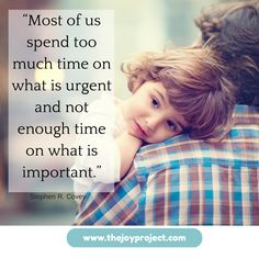 """Most of us spend too much time on what is urgent and not enough time on what is important"" Stephen Covey"
