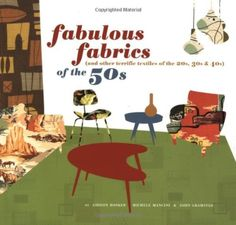 Fabulous Fabrics of the 50s and  Terrific Textiles of the 20s, 30s, & 40's