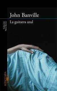 La guitarra azul - John Banville
