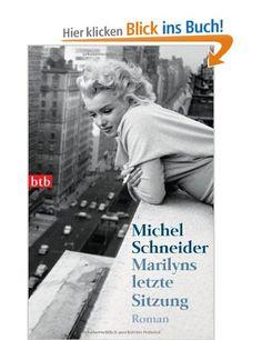 Marilyns letzte Sitzung: Roman: Amazon.de: Michel Schneider, Barbara Schaden: Bücher