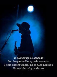 Quiero que me trates suavemente... Music Bands, Good Music, Soda, Lyrics, Concert, Life, Song Quotes, Gustavo Cerati, Sick