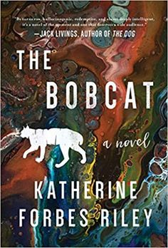 The Bobcat - Haunting And Lyrical, The Bobcat Is Katherine Forbes Riley's Magical Debut Novel In Which Laurelie, A Young Art Student Who Suffers In. Literary Fiction, Fiction Books, New Books, Books To Read, Young Art, Human Connection, Little Books, Being A Landlord, Book Review
