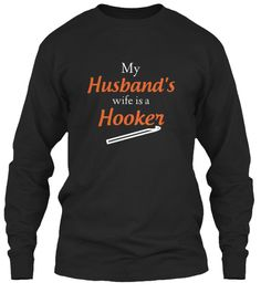 """""""My Husband's Wife is a Hooker"""" Several options available to show your pride in being a """"Hooker"""" wife! Limited Run!"""