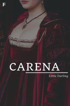 Carena meaning Little Darling Latin names C baby girl names C baby names female names whimsical baby names baby girl names traditional names names that start with C strong baby names unique baby names feminine names nature names
