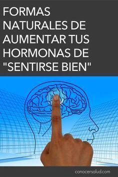 Formas naturales de aumentar tus hormonas de sentirse bien #salud