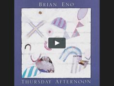 Brian Eno - Thursday Afternoon