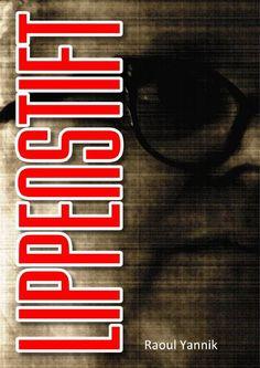 Knallroter Lippenstift, Weltwirtschaftskrisen und Schweinezyklus  eBook kostenlos downloaden