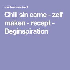 Chili sin carne - zelf maken - recept - Beginspiration