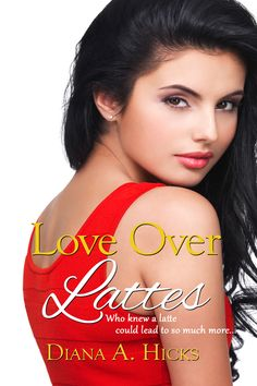 Télécharger ou Lire en Ligne Love Over Lattes Livre Gratuit PDF/ePub - Diana A. Hicks, Single mom Valentina wants to provide a good life for her son, starting with the perfect home. When the deal on her. Diana, Contemporary Romance Novels, Ex Wives, Romance Books, Being A Landlord, Monsoon, Book 1, Teaser, Latte