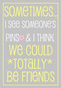 Pin friends - soooo true
