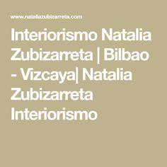 Interiorismo Natalia Zubizarreta | Bilbao - Vizcaya| Natalia Zubizarreta Interiorismo