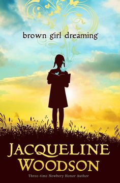 Brown Girl Dreaming, Jacqueline Woodson. c. 2014. --Call # EDU 813 W898b