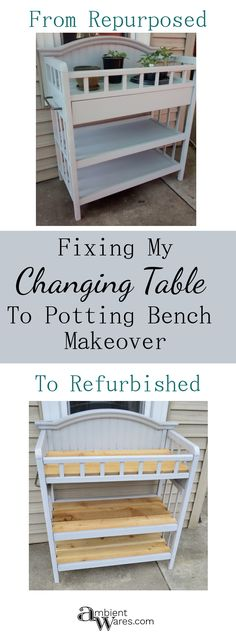Refurbishing My Repurposed Potting Bench from an Old Changing Table - ambientwares.com