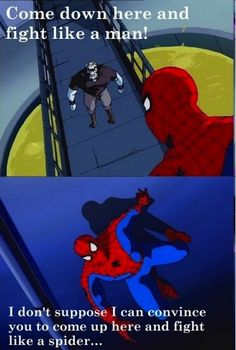 Funny superheroes meme | can convince you to come up here and fight like a spider...