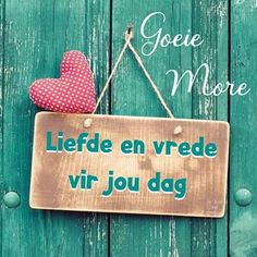 Morning Blessings, Good Morning Wishes, Good Morning Quotes, Las Vegas, Lekker Dag, Afrikaanse Quotes, Goeie More, Special Quotes, Blessed