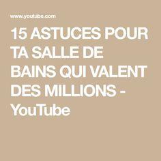 15 ASTUCES POUR TA SALLE DE BAINS QUI VALENT DES MILLIONS - YouTube