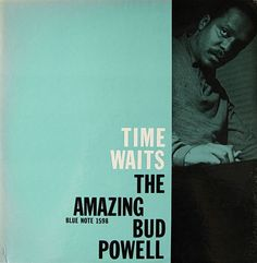 Bud Powell - Time Waits  (Blue Note 1958)