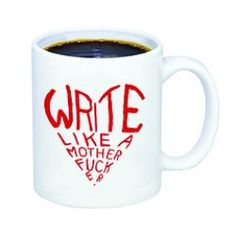 great $13 coffee mug for writers or wanna-be writers!
