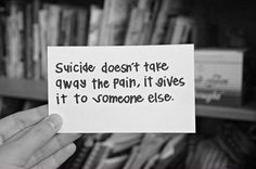 Quote On Suicide Pictures Quote On Suicide. Here is Quote On Suicide Pictures for you. Quote On Suicide suicide is the sincerest form of criticism life gets. Quote On Suicide 125 The Words, Paz Mental, Beau Message, Messages, Don't Give Up, Quotes To Live By, Favorite Quotes, Quotations, Inspirational Quotes