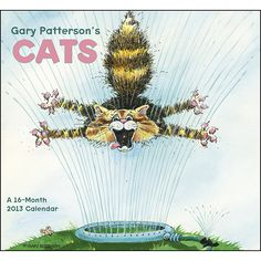 Gary Patterson Cats Mini Wall Calendar: Gary Patterson is the king of kind-hearted humor. For more than 30 years Patterson has specialized in creating a humorous, good-natured take on living with cats. Keep his these hilarious illustrations nearby with this smaller format.  $7.99  http://calendars.com/Funny-Cats/Gary-Patterson-Cats-2013-Mini-Wall-Calendar/prod201300000495/?categoryId=cat00185=cat00185#