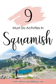 Your ultimate bucket list for outdoor activities and adventures in Squamish British Columbia Vancouver British Columbia, Vancouver Travel, Columbia Falls, Columbia Travel, Vancouver Things To Do, Cool Places To Visit, Places To Go, Canoe Camping, West Coast Road Trip