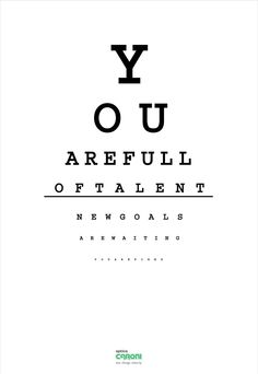 Optica Caroni - See things clearly - 2012 Print Advertising, Print Ads, Eye Chart, Optical Shop, Art For Art Sake, New Chapter, New Beginnings, Wallpaper Quotes, Daily Inspiration