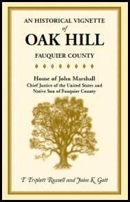 An Historical Vignette of Oak Hill, Fauquier County: Home of John Marshall, Chief Justice of the United States and Native Son of Fauquier County