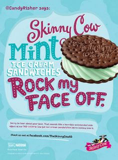 skinny cow mint ice cream sandwiches- These are my FAVORITE!!! I love these in the Target brand also!