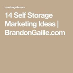 14 Self Storage Marketing Ideas | BrandonGaille.com