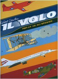Il volo. Libro pop-up di Robert Crowther