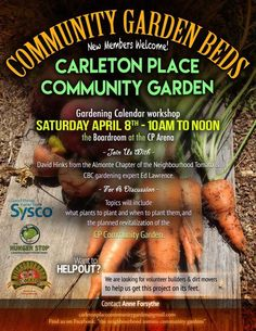 Carleton Place Community Garden -  Gardening Calendar Workshop--April 8th 10-noon. Join Lanark County Master Gardener David Hinks and CBC Gardening expert Ed Lawrence for a discussion on what plants to plant and when to plant them. Also learn about plans to revitalize the Carleton Place Community Garden. Want to help? We need volunteer builders and dirt moves to get this project going.For more info email carletonplacecommunitygarden@gmail.com. Carleton Place, Gardening Calendar, How To Get, How To Plan, The Neighbourhood, Workshop, Join, David, Community