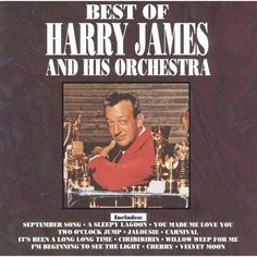 Harry James & His Orchestra - The Best of Harry James (Curb)