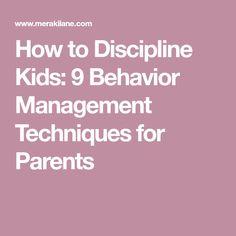 How to Discipline Kids: 9 Behavior Management Techniques for Parents Parenting For Dummies, Best Parenting Books, Parenting Plan, Parenting Classes, Parenting Styles, Parenting Humor, Parenting Hacks, Foster Parenting, Parenting Websites