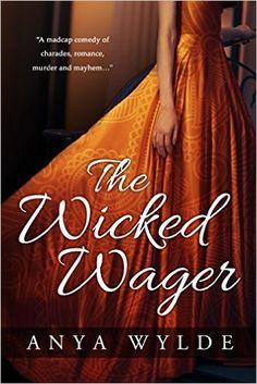 The Wicked Wager ( A Regency Murder Mystery & Romance ), Anya Wylde - Amazon.com